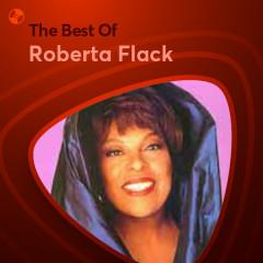 Những Bài Hát Hay Nhất Của Roberta Flack