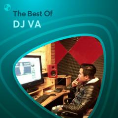 Những Bài Hát Hay Nhất Của DJ VA