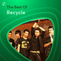 Những Bài Hát Hay Nhất Của Recycle - Recycle
