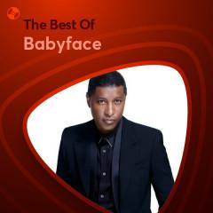 Những Bài Hát Hay Nhất Của Babyface - Babyface