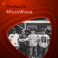 Những Bài Hát Hay Nhất Của MicroWave - MicroWave