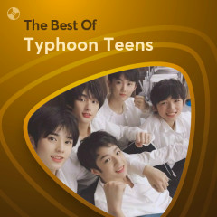 Những Bài Hát Hay Nhất Của Typhoon Teens - Typhoon Teens