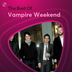 Những Bài Hát Hay Nhất Của Vampire Weekend - Vampire Weekend