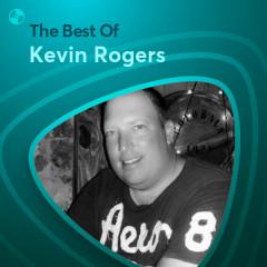 Những Bài Hát Hay Nhất Của Kevin Rogers - Kevin Rogers