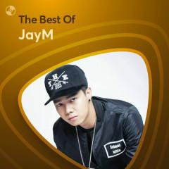 Những Bài Hát Hay Nhất Của JayM - JayM