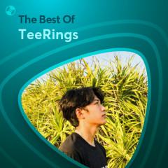 Những Bài Hát Hay Nhất Của TeeRings - TeeRings