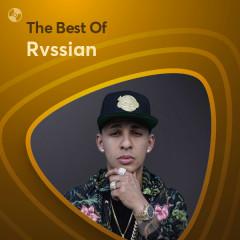 Những Bài Hát Hay Nhất Của Rvssian - Rvssian