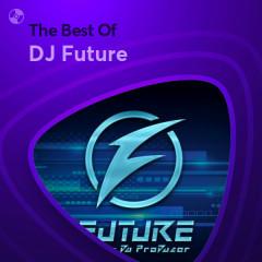 Những Bài Hát Hay Nhất Của DJ Future