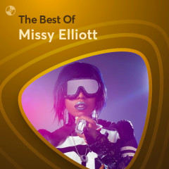 Những Bài Hát Hay Nhất Của Missy Elliott - Missy Elliott