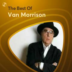 Những Bài Hát Hay Nhất Của Van Morrison - Van Morrison