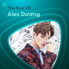 Những Bài Hát Hay Nhất Của Alex Dương - Alex Dương