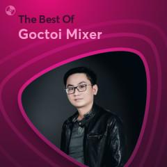 Những Bài Hát Hay Nhất Của Goctoi Mixer