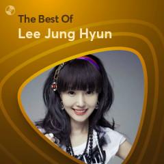 Những Bài Hát Hay Nhất Của Lee Jung Hyun - Lee Jung Hyun