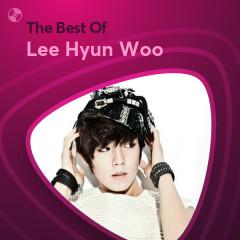 Những Bài Hát Hay Nhất Của Lee Hyun Woo