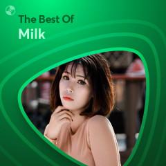 Những Bài Hát Hay Nhất Của Milk - Milk