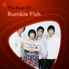 Những Bài Hát Hay Nhất Của Rumble Fish - Rumble Fish