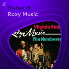 Những Bài Hát Hay Nhất Của Roxy Music - Roxy Music