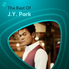 Những Bài Hát Hay Nhất Của J.Y. Park - J.Y. Park