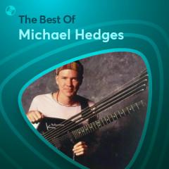 Những Bài Hát Hay Nhất Của Michael Hedges - Michael Hedges