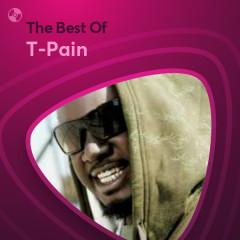 Những Bài Hát Hay Nhất Của T-Pain - T-Pain