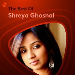 Những Bài Hát Hay Nhất Của Shreya Ghoshal - Shreya Ghoshal