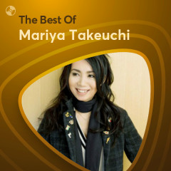 Những Bài Hát Hay Nhất Của Mariya Takeuchi - Mariya Takeuchi