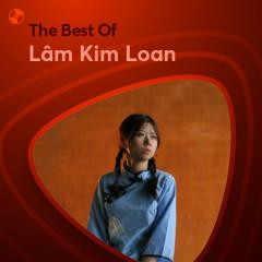 Những Bài Hát Hay Nhất Của Lâm Kim Loan - Lâm Kim Loan