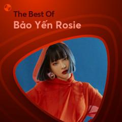 Những Bài Hát Hay Nhất Của Bảo Yến Rosie - Bảo Yến Rosie