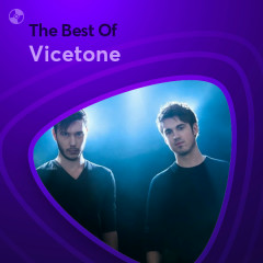 Những Bài Hát Hay Nhất Của Vicetone - Vicetone