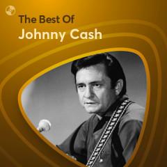 Những Bài Hát Hay Nhất Của Johnny Cash - Johnny Cash