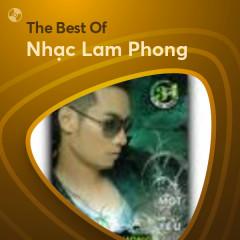Những Bài Hát Hay Nhất Của Nhạc Lam Phong