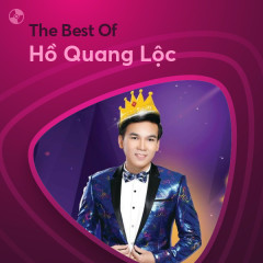 Những Bài Hát Hay Nhất Của Hồ Quang Lộc