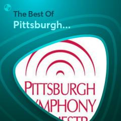 Những Bài Hát Hay Nhất Của Pittsburgh Symphony Orchestra - Pittsburgh Symphony Orchestra