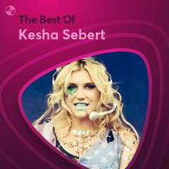 Những Bài Hát Hay Nhất Của Kesha Sebert - Kesha