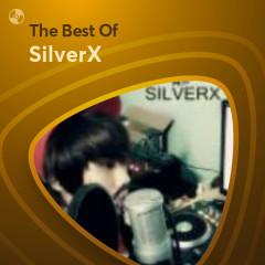Những Bài Hát Hay Nhất Của SilverX