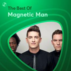 Những Bài Hát Hay Nhất Của Magnetic Man - Magnetic Man