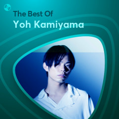 Những Bài Hát Hay Nhất Của Yoh Kamiyama - Yoh Kamiyama