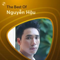 Những Bài Hát Hay Nhất Của Nguyễn Hậu - Nguyễn Hậu