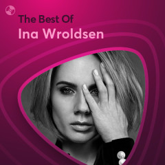Những Bài Hát Hay Nhất Của Ina Wroldsen - Ina Wroldsen