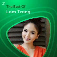 Những Bài Hát Hay Nhất Của Lam Trang - Lam Trang