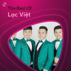 Những Bài Hát Hay Nhất Của Lạc Việt - Lạc Việt