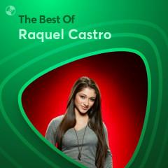 Những Bài Hát Hay Nhất Của Raquel Castro - Raquel Castro