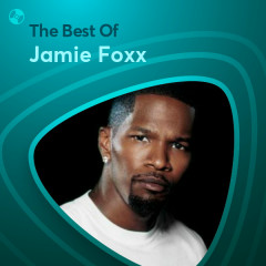 Những Bài Hát Hay Nhất Của Jamie Foxx - Jamie Foxx
