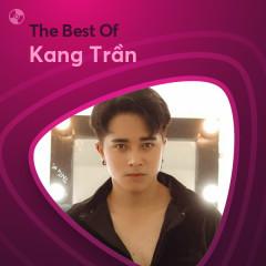 Những Bài Hát Hay Nhất Của Kang Trần - Kang Trần
