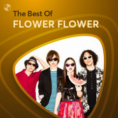 Những Bài Hát Hay Nhất Của FLOWER FLOWER - FLOWER FLOWER