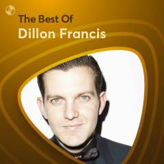 Những Bài Hát Hay Nhất Của Dillon Francis - Dillon Francis