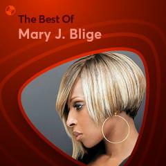 Những Bài Hát Hay Nhất Của Mary J. Blige - Mary J. Blige