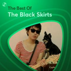 Những Bài Hát Hay Nhất Của The Black Skirts - The Black Skirts