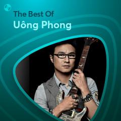 Những Bài Hát Hay Nhất Của Uông Phong - Uông Phong