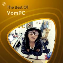 Những Bài Hát Hay Nhất Của VomPC - VomPC